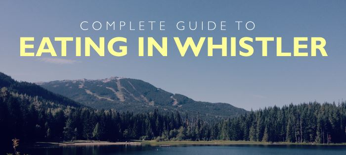 All-In-One Guide to Eating in Whistler
